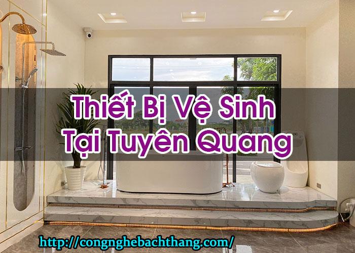 Thiết Bị Vệ Sinh Tại Tuyên Quang